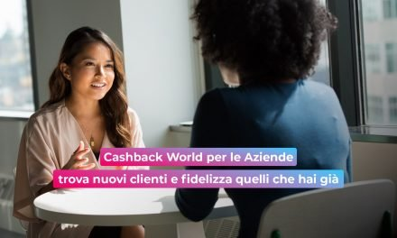 Cashback World per aziende: trova nuovi clienti e fidelizzali