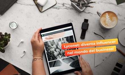 Lyconet Italia: diventa influencer nel mondo del business